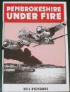 Pembrokeshire Under Fire, by Bill Richards
